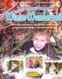 Sinneswerkstatt WinterWunderzeit, Regina Bestle-Körfer, Annemarie Stollenwerk