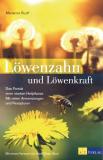 Löwenzahn und Löwenkraft, Marianne Ruoff