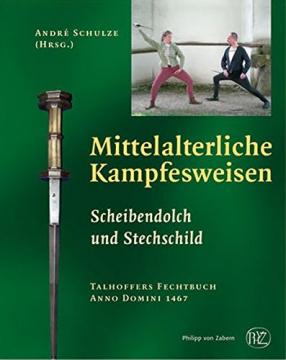 Mittelalterliche Kampfesweisen - Scheibendolch und Stechschild