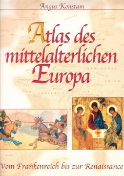 Atlas des mittelalterlichen Europa, Angus Konstam