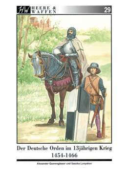 Der deutsche Orden im 13 jährigen Krieg 1454-1466, A. Querengässer, S. Lunyakov