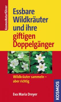 Essbare Wildkräuter und ihre giftigen Doppelgänger, Eva-Maria Dreyer