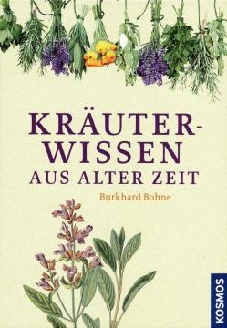 Kräuterwissen aus alter Zeit, Burkhard Bohne