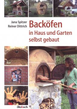 Backöfen in Haus und Garten selbst gebaut, Jana Spitzer, Reiner Dittrich