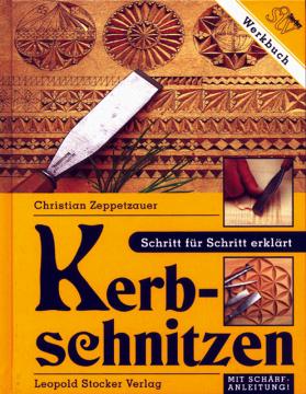 Kerbschnitzen, Christian Zeppetzauer
