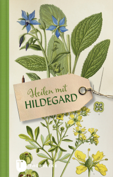 Heilen mit Hildegard