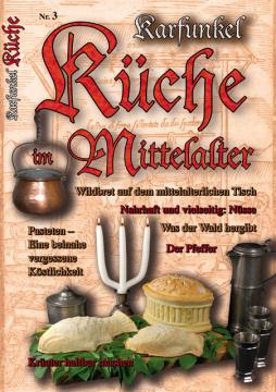 Küche im Mittelalter Nr. 3 mit Rezeptspecial