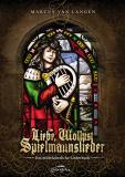 Liebe, Wollust, Spielmannslieder • Das mittelalterliche Liederbuch
