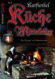Küche im Mittelalter Nr. 2 mit Rezeptspecial