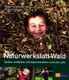 Naturwerkstatt Wald