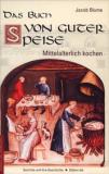 Das Buch von guter Speise - Mittelalterlich kochen