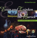 Essen und Trinken im Barock, Michael Barczyk