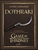 "Living Language Dothraki - ein Sprachkurs zu ""Game of Thrones"", David J. Peterson"