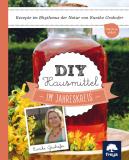DIY Hausmittel im Jahreskreis, Eunike Grahofer