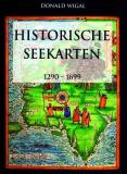 Historische Seekarten 1290-1699, Donald Wigal