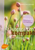 Kräutergarten kompakt, Burkhard Bohne, Renate Volk, Renate Dittus-Bär
