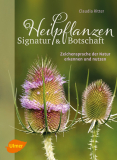 Heilpflanzen Signatur und Botschaft, Claudia Ritter