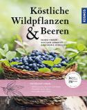 Köstliche Wildpflanzen & Beeren, Carmen Mayr