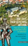 Die Zeit der letzten Ritter, Alexander Thon