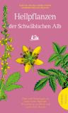 Heilpflanzen der Schwäbischen Alb, Karsten Freund, Bernd Pieper, Annegret Müller-Bächtle