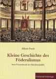 Kleine Geschichte des Föderalismus, Albert Funk