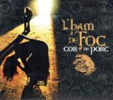 CD: Cor de Porc, L'ham de Foc
