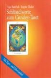 Schlüsselworte zum Crowley-Tarot, Hajo Banzhaf, Brigitte Theler