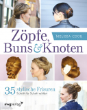 Zöpfe, Twists & Knoten, Melissa Cook