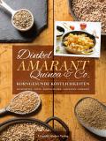 Dinkel, Amarant, Quinoa & Co., Baumgartner, Hauer, Mahringer-Eder, Mayrwöger, Obermayr