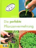 Die perfekte Pflanzenvermehrung, Steven Bradley