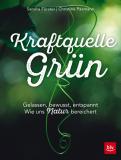 Kraftquelle Grün • gelassen, bewusst, entspannt, Sandra Förster, Christine Paxmann
