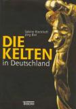 Antiquariat: Die Kelten in Deutschland, Sabine Rieckhoff und Jörg Biel