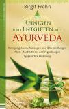 Reinigen und Entgiften mit Ayurveda, Birgit Frohn