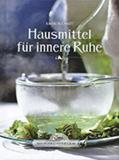Hausmittel für innere Ruhe, Karin Buchart