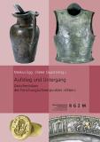Aufstieg und Untergang, Markus Egg & Dieter Quast (Hgg.)
