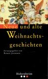 Neue und alte Weihnachtsgeschichten, Hg. Renate Jostmann