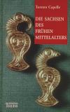 Die Sachsen des frühen Mittelalters, Torsten Capelle