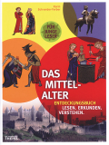 Das Mittelalter: Entdeckungsbuch