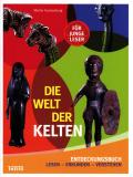 Die Welt der Kelten, Martin Kuckenburg