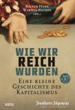 Wie wir reich wurden, Rainer Hank, Werner Plumpe (Hg.)
