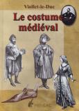 Antiquariat: Le costume médiéval, Eugène Viollet-le-Duc