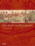 Antiquariat: Die Stadt im Mittelalter, Bernd Fuhrmann
