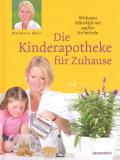 Die Kinderapotheke für Zuhause, Marialuise Maier