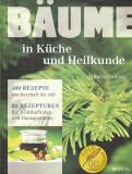 Bäume in Küche und Heilkunde, Karin Greiner