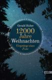 12000 Jahre Weihnachten, Gerald Huber