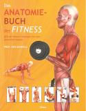 Das Anatomie-Buch der Fitness, Prof. Ken Ashwell