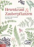Hexenkraut & Zauberpflanzen , Christopher A. Weidner