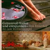 Genussvoll baden und entspannen, Annabelle Fagner / Tilmann Schempp