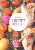 Gute Fette • Böse Fette, Romy Dollé