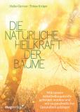 Die natürliche Heilkraft der Bäume, Heiko Gärtner, Tobias Krüger
